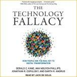 The Technology Fallacy How People Are the Real Key to Digital Transformation, Garth R. Andrus
