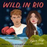 Wild in Rio, Lyssa Kay Adams