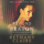 Love Beyond Reason A Scottish Time Travel Romance, Bethany Claire