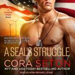 A SEAL's Struggle, Cora Seton