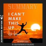Summary of I Can't Make This Up: Life Lessons by Kevin Hart, Readtrepreneur Publishing