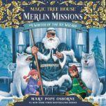 Magic Tree House #32: Winter of the Ice Wizard, Mary Pope Osborne