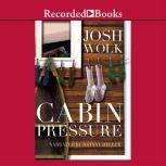 Cabin Pressure One Man's Desperate Attempt to Recapture His Youth as a Camp Counselor, Josh Wolk