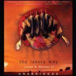 The Lakota Way Stories and Lessons for Living, Joseph M. Marshall III