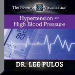 Hypertension and High Blood Pressure, Lee Pulos