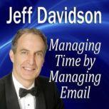 Managing Time by Managing Email, Jeff Davidson
