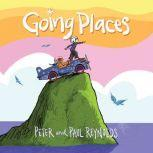Going Places, Paul A. Reynolds and Peter H. Reynolds