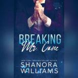 Breaking Mr. Cane, Shanora Williams