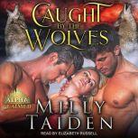 Caught by the Wolves, Milly Taiden