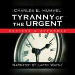 Tyranny of the Urgent, Charles E. Hummel