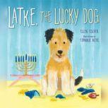 Latke, the Lucky Dog, Ellen Fischer