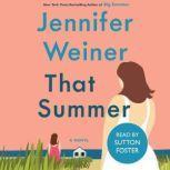 That Summer A Novel, Jennifer Weiner