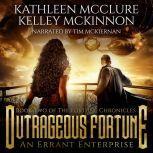 Outrageous Fortune An Errant Enterprise, Kathleen McClure, Kelley McKinnon