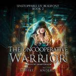 Uncooperative Warrior, The, Sarah Noffke