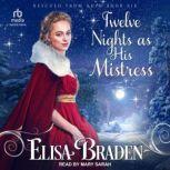 Twelve Nights as His Mistress, Elisa Braden