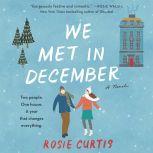 We Met in December A Novel, Rosie Curtis