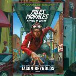 Miles Morales (A Spider-Man Novel), Jason Reynolds