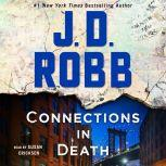 Connections in Death An Eve Dallas Novel (In Death, Book 48), J. D. Robb