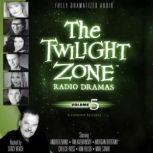 The Twilight Zone Radio Dramas, Volume 5, Various Authors
