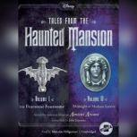 Tales from the Haunted Mansion: Volumes I & II The Fearsome Foursome and Midnight at Madame Leotas, John Esposito; Amicus Arcane