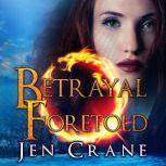 Betrayal Foretold, Jen Crane