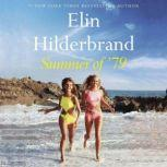 Summer of '79 A Summer of '69 Story, Elin Hilderbrand