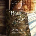 Waking Lucy, Lorin Grace
