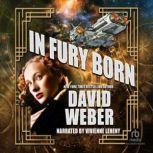 In Fury Born, David Weber