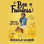 Bee Fearless: Dream Like a Kid, Mikaila Ulmer