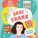DK Life Stories: Anne Frank, Stephen Krensky