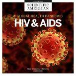 HIV and AIDS A Global Health Pandemic, Scientific American
