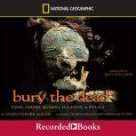 Bury the Dead Tombs, Corpse, Mummies, Skeletons, and Rituals, Christopher Sloan