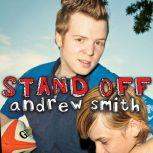 Stand-Off, Andrew Smith