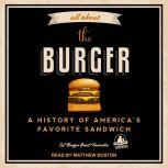 All About the Burger A History of America's Favorite Sandwich, Sef Burger Beast Gonzalez
