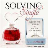 Solving Single How to Get the Ring, Not the Run Around, G.L. Lambert