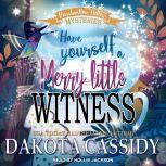 Have Yourself a Merry Little Witness, Dakota Cassidy