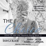 The Choice, Shayla Black