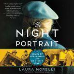 The Night Portrait A Novel of World War II and da Vinci's Italy, Laura Morelli