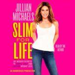 Slim for Life My Insider Secrets to Simple, Fast, and Lasting Weight Loss, Jillian Michaels
