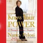 Know Your Power A Message to America's Daughters, Nancy Pelosi