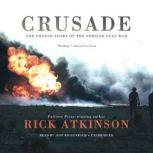 Crusade The Untold Story of the Persian Gulf War, Rick Atkinson