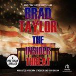The Insider Threat A Pike Logan Thriller, Brad Taylor