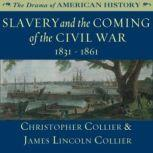 Slavery and the Coming of the Civil War 18311861, Christopher Collier; James Lincoln Collier