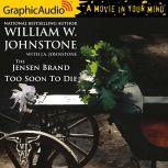 Too Soon To Die, William W. Johnstone