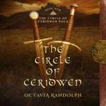 Circle of Ceridwen, The: Book One of The Circle of Ceridwen Saga, Octavia Randolph