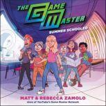 The Game Master: Summer Schooled, Rebecca Zamolo