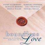 Boundless Love Devotions to Celebrate God's Love for You, Patsy Clairmont