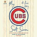 My Cubs A Love Story, Scott Simon