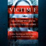 Victim F From Crime Victims to Suspects to Survivors, Denise Huskins