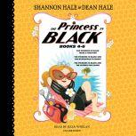 The Princess in Black, Books 4-6 The Princess in Black Takes a Vacation; The Princess in Black and the Mysterious Playdate; The Princess in Black and the Science Fair Scare, Shannon Hale